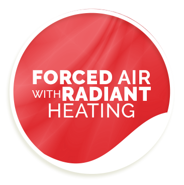 Forced Air With Radiant Heating